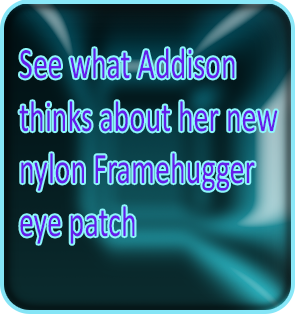 Watch Addison in her new Framehugger eye patch